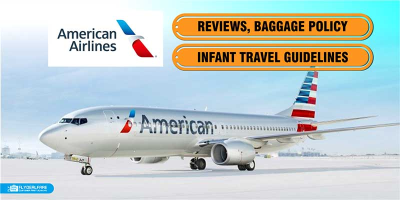 Check Out The Infant Travel Guidelines Of American Airlines