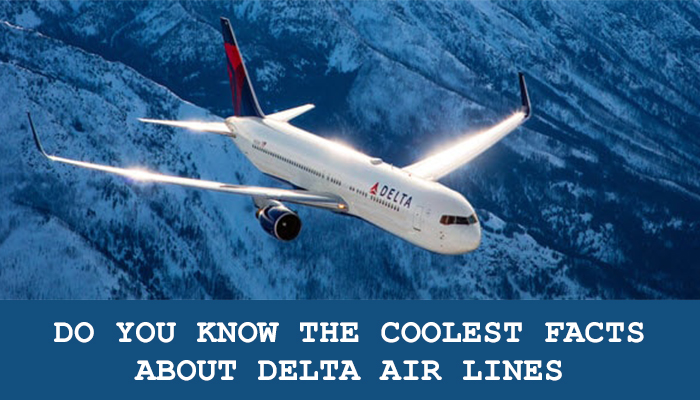 Coolest Facts About Delta Air Lines
