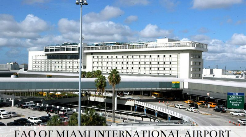 FAQ OF MIAMI INTERNATIONAL AIRPORT