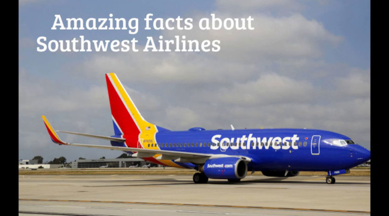 Southwest Airlines unknown Facts