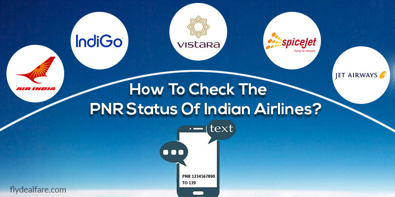 PNR Status Of Indian Airlines: Steps To Check & Requirements