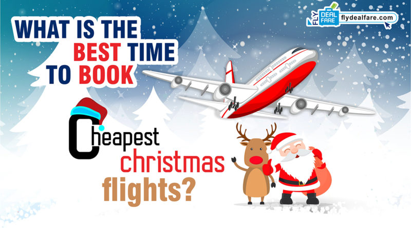 christmas flights - Best Time To Buy Airline Tickets For Christmas