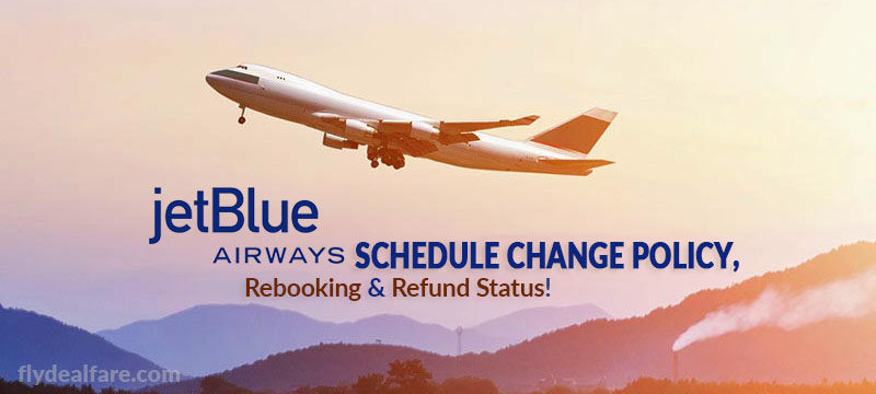 jetblue schedule policy