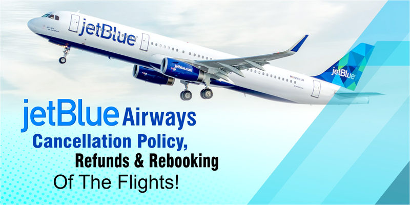 jetblue airline cancellation policy