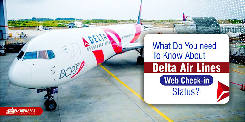 Know More About Delta Air Lines Web Check-in Status?