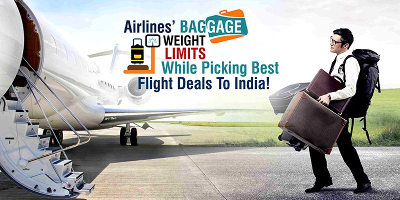 Airlines' Baggage Weight Limits While Picking Best Flight Deals To India!