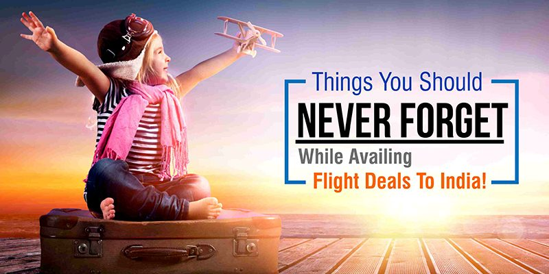 Never Forget Flight Deals To India!