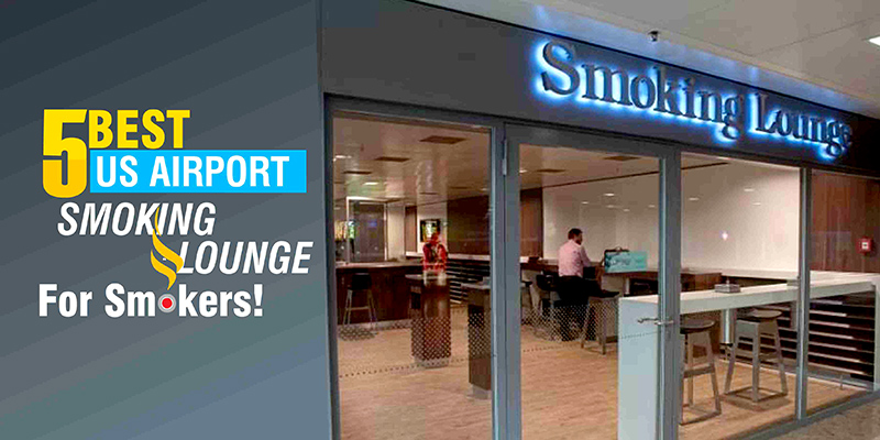 5-Best-US-Airport-Smoking-Lounge-For-Smo
