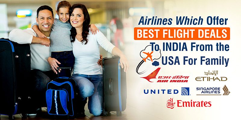 Airlines Which Offer Best Flight Deals To India From the USA