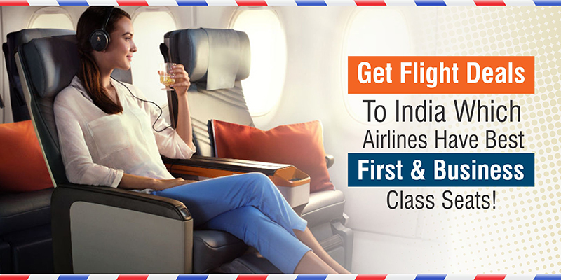 Airlines Have Flight Deals To India With Best Seats On Plane