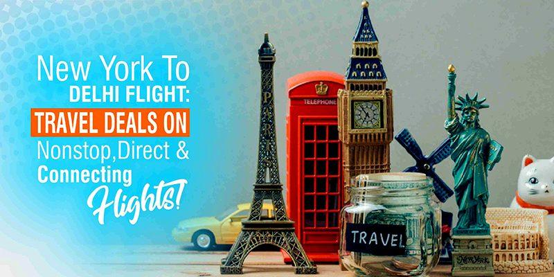 Get Amp Book New York To Delhi Flight At Low Price