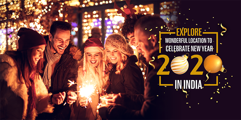 Explore wonderful location to celebrate New Year 2020 in India