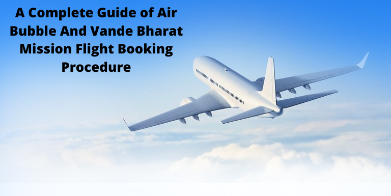 A Complete Guide of Air Bubble And Vande Bharat Mission Flight Booking Procedure